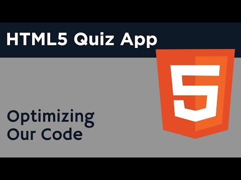 HTML5 Programming Tutorial | Learn HTML5 Quiz Application - Optimizing Our Code