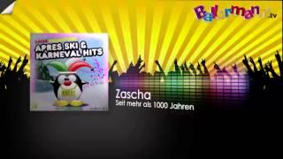 Zascha - Seit mehr als 1000 Jahren