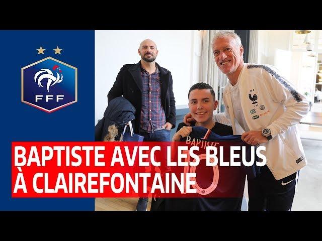 Baptiste à la rencontre des Bleus I FFF 2019