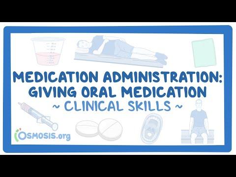 Medication administration: Giving oral medication