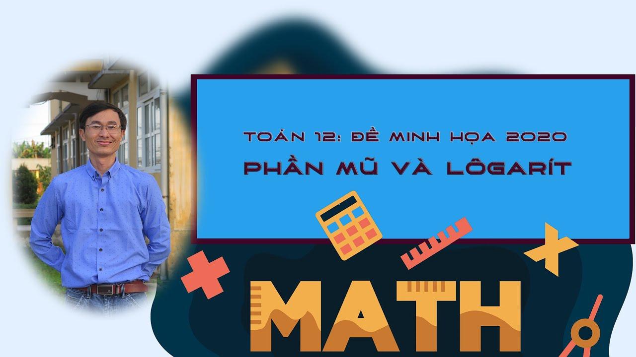 Đề minh hoạ môn toán 2020:  Mũ và lôgarít