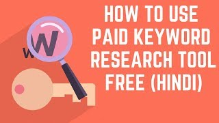 Best paid keyword research tool free for seo 2019 (Hindi)