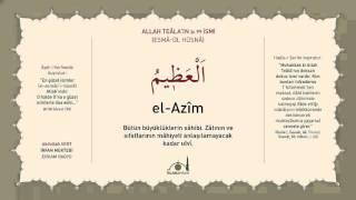 El-Azim celle celalûhu- (Esmâ-ül Hüsnâ Şerhi)