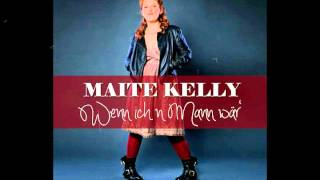 Maite Kelly - Wenn ich n Mann wär