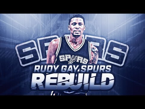 RUDY GAY SAN ANTONIO SPURS REBUILD!