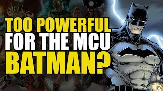 Too Powerful For Marvel Movies: Batman?