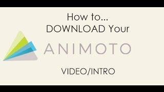 how to Download your Animoto / Video Intro to your Android Device