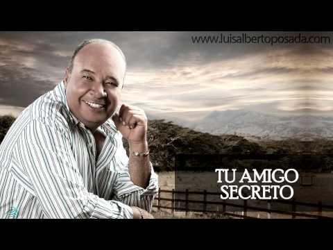 Tu amigo secreto   Luis Alberto Posada