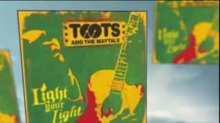 Toots and the Maytals - Light Your Light - Pain in My Heart