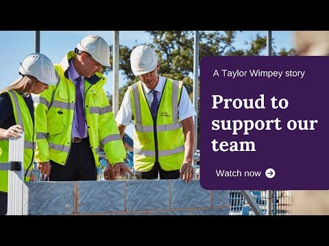 Proud of our team - a Taylor Wimpey Story