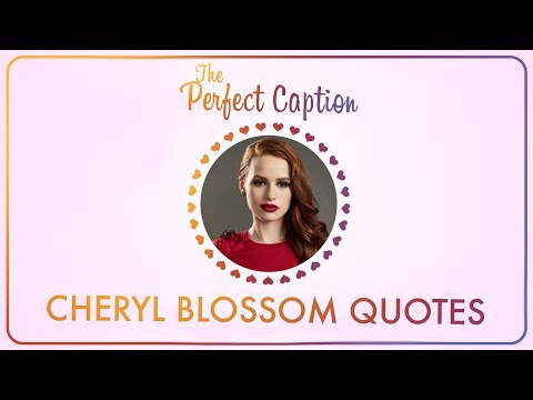 The Perfect Caption: CHERYL BLOSSOM Quotes