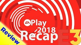 Recap EA Play E3 Press Conference 2018. Anthem, Battlefield 5, EA SPORTS Review