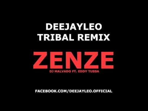 DJ Malvado ft. Eddy Tussa - Zenze (DEEJAYLEO TRIBAL REMIX)