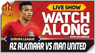 AZ ALKMAAR vs MANCHESTER UNITED With Mark Goldbridge LIVE