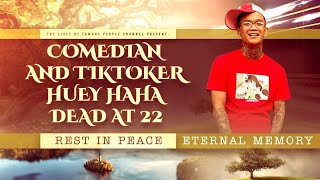 Comedian And Tiktoker Huey Haha Dead At 22 - Cause Of Death