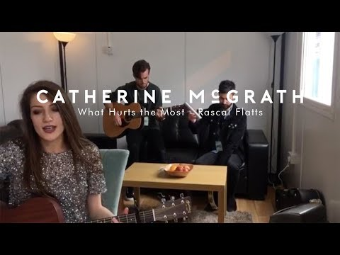 Rascal Flatts - What Hurts The Most | Catherine McGrath Cover