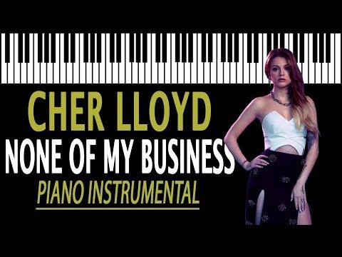 CHER LLOYD - None Of My Business KARAOKE (Piano Instrumental)