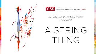 The Middle School and High School Orchestras Proudly Present A String Thing (Nov 2018)