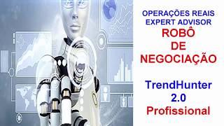 operações reais robo TrendHunter 2   lucrando automatico no forex
