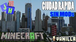 Minecraft Vanilla | CIUDAD RAPIDA | Sin MODs