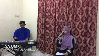 Download lagu YA UMRI cover by Farhatul Fairuzahkeyboard Diro klasik MP3