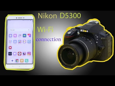 NIKON D5300 WIFI CONNECTION WITH SMARTPHONE.
