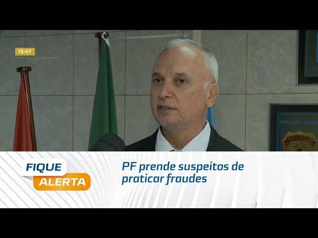 PF prende suspeitos de praticar fraudes em caixas eletrônicos