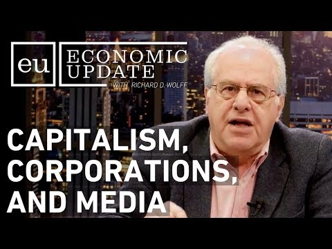 Economic Update: Capitalism, Corporations and Media