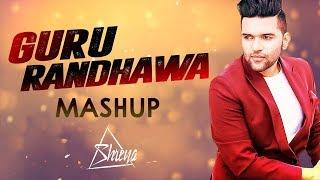 GURU RANDHAWA MASHUP 2018 - DJ SHREYA | Best of Guru Randhawa | New Song 2018