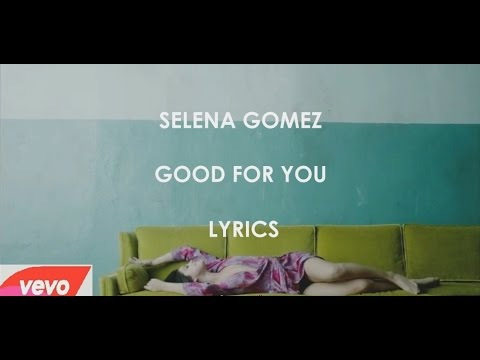 selena gomez good for you lyrics