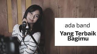 Download YANG TERBAIK BAGIMU ( ADA BAND ) - MICHELA THEA COVER