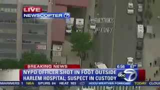 NYPD Officer shot in foot outside of Harlem Hospital