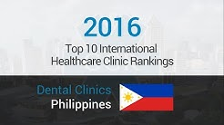 10 Best Dental Clinics in Philippines (English speaking)