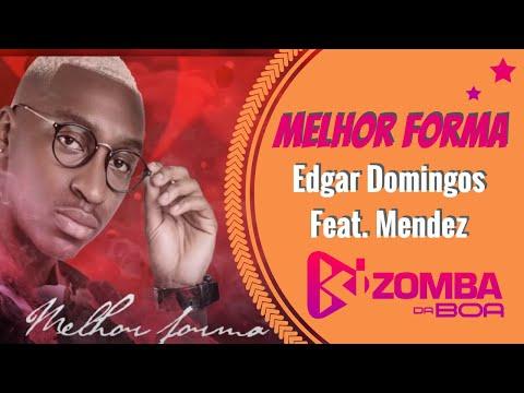 Edgar Domingos ft. Mendez - Melhor Forma (Prod.Fox Beat) [2018]