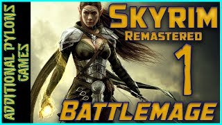 Let's Play Skyrim Remastered Battlemage 🔥⚔ | Part 1|🔥⚔ Skyrim Special Edition Battlemage (Modded)
