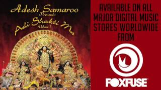 """Adesh Samaroo - """"Jagdamba Devi"""" [Adi Shakti Ma Volume 1]"""