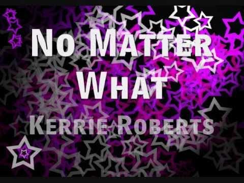 No Matter What - Kerrie Roberts | With Lyrics