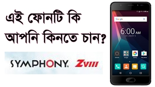 Symphony ZVIII (Z8) and My Opinion