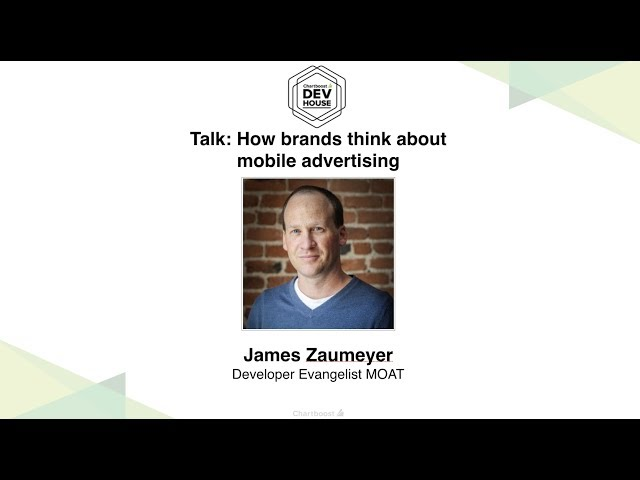 Moat - How brands think about  mobile advertising (Chartboost Dev House 2018)