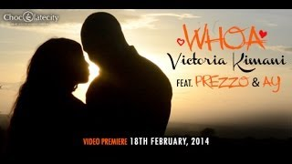 VICTORIA KIMANI feat. PREZZO & AY- WHOA (Official Video East Africa)