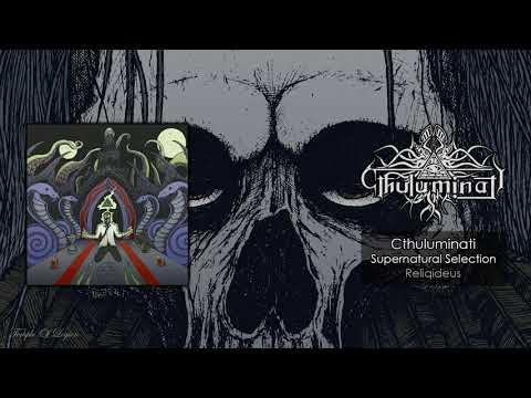 Cthuluminati - Supernatural Selection (Reliqideus 2019)