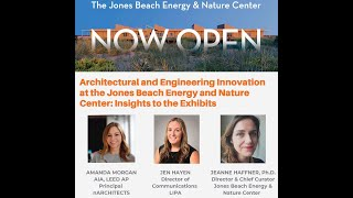 Architectural and Engineering Innovation at the Jones Beach Energy and Nature Center