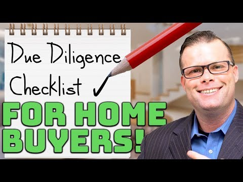 Due Diligence Checklist For Home Buyers!