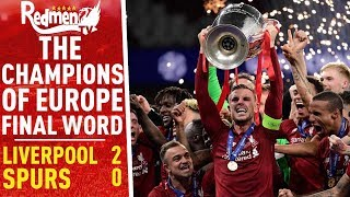 Liverpool 2-0 Spurs | The Champions Of Europe Final Word