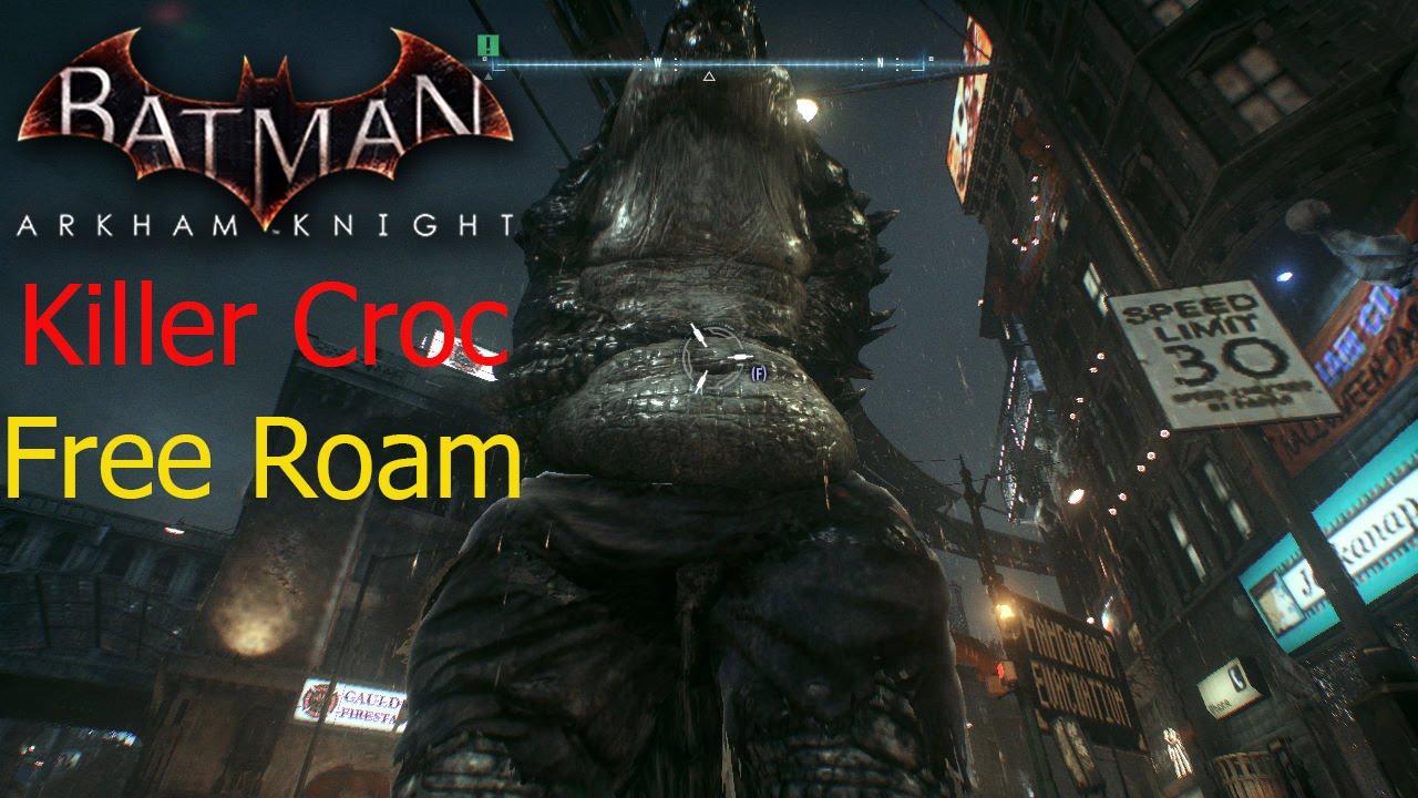 batman arkham knight killer croc free roam youtube