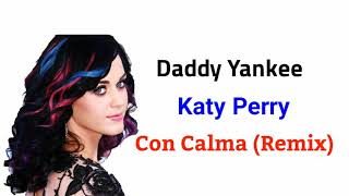 Daddy Yankee Katy Perry Con Calma Remix Letra Lyrics.mp3