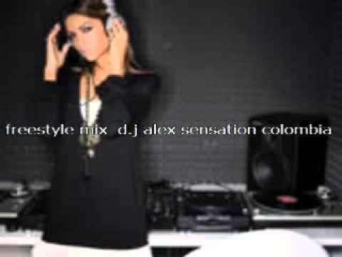FREESTYLE MIX -5 D.J ALEX SENSATION COLOMBIA 2013