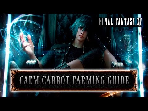 Final Fantasy XV - Caem Carrot Farming Guide (Tips & Tricks)