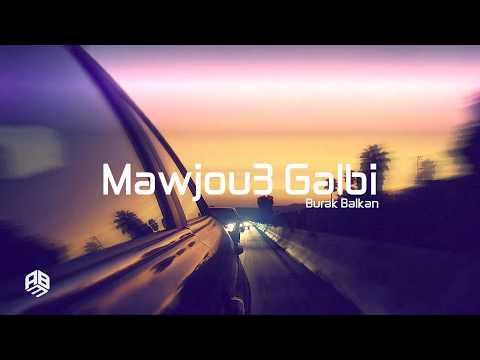Arabic RemixMawjou3 Galbi Burak Balkan Remix ArabicVocalMix