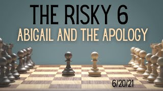 """The Risky 6 """"Abigail and the Apology""""   June 20, 2021   Canonsburg UP Church"""